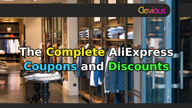 The Complete AliExpress Coupons & Discounts - Clevious Coupons