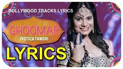 Ghoomar-Lyrics-Jyotica-Tangri