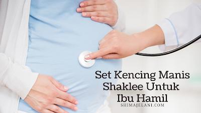 Set Kencing Manis Shaklee Untuk Ibu Hamil
