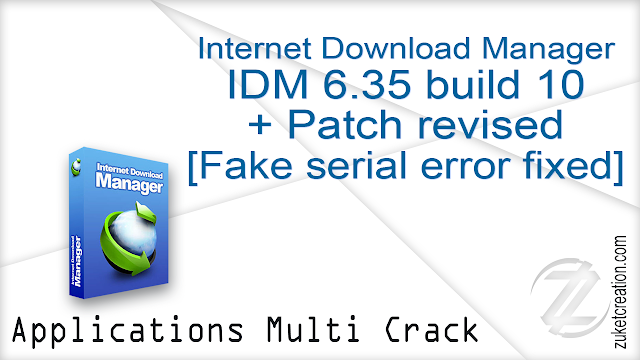 IDM 6.35 build 10 + Patch revised [Fake serial error fixed]