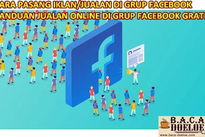 Cara Pasang Iklan Jualan di Grup Facebook Gratis
