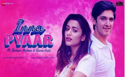 Inna Pyaar Lyrics and video - Rohan Mehra, Gima Ashi