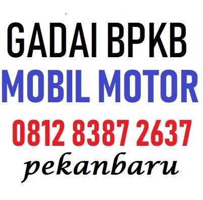 Gadai bpkb mobil motor pekanbaru 081283872637