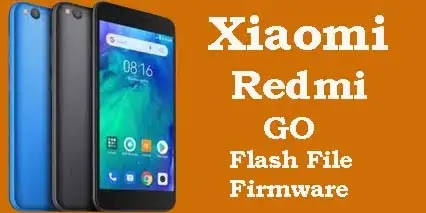 Mi Redmi Go Flash File Tested (Stock ROM Firmware)