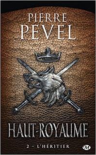 Haut-royaume tome 2 : l'héritier de Pierre Pevel