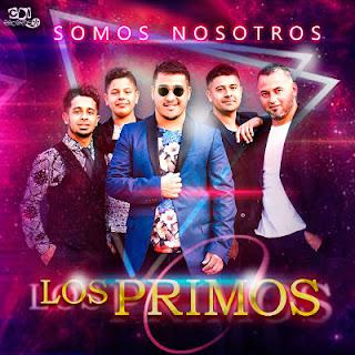 LOS PRIMOS  SOMOS NOSOTROS (CD COMPLETO 2019)