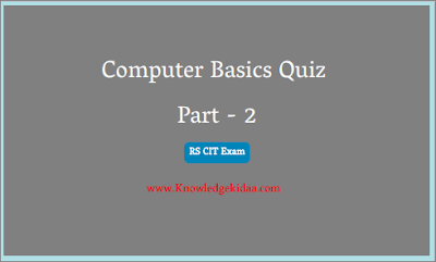 Computer Basics Quiz Part - 2 ( RS CIT Exam )