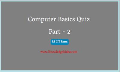 Computer Basics Quiz Part - 2 ( RS CIT Exam )