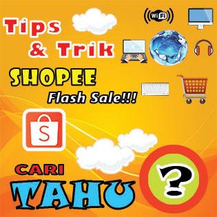 Beberapa tips dan trik untuk mendapatkan barang flash sale dari shopee yang dapat kita dapatkan dengan harga yang murah
