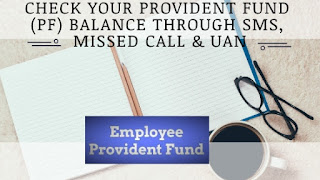 Check Your Provident Fund (PF) Balance Through SMS, Missed call & UAN