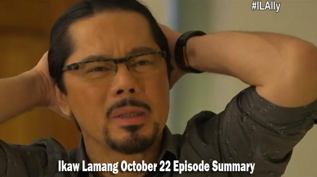 ABS-CBN Ikaw Lamang October 22 Episode Summary: The Last 3 Days
