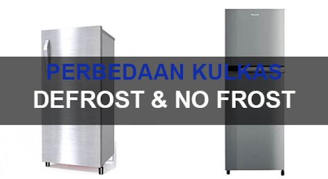 perbedaan kulkas Defrost dan nofrost terbaik