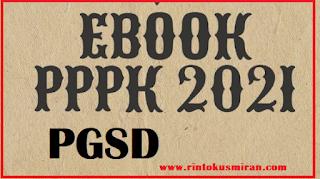 E-BOOK/MODUL PPPK PGSD TAHUN 2021 PDF