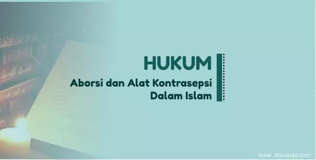 https://www.abusyuja.com/2021/01/hukum-aborsi-dan-alat-kontrasepsi-dalam-Islam.html
