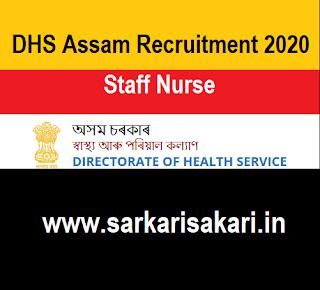DHS Assam Recruitment 2020 - Staff Nurse (Critical Care) 540 Posts