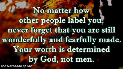No matter how other people label you, never forget