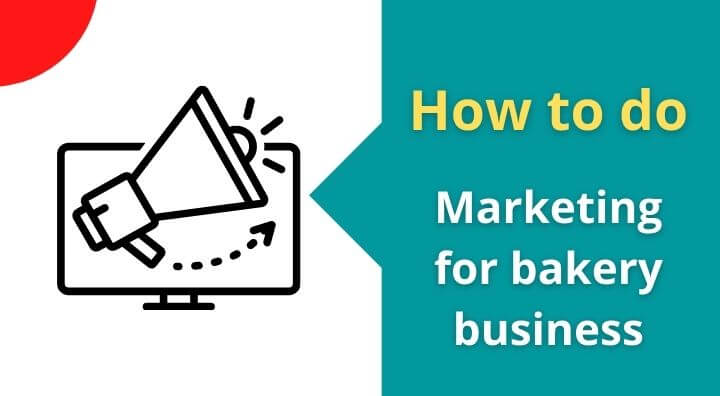 How to Marketing for bakery business