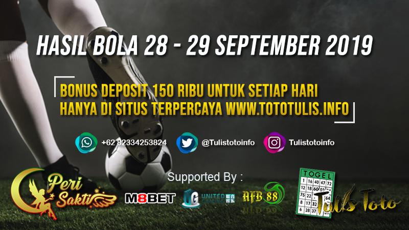 HASIL BOLA TANGGAL 28 – 29 SEPTEMBER 2019