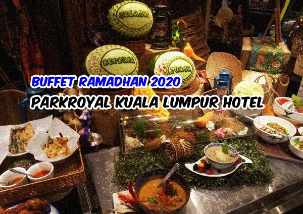 Menu buka puasa di Parkroyal Kuala Lumpur Hotel