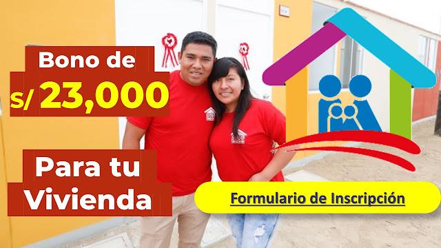 BONO para viviendas de 23 mil soles FORMULARIO DE INSCRIPCION