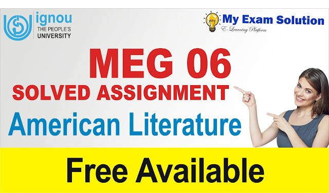meg 06, american literature assignment, Meg 06 assignment 2019-20,  meg 02 assignment,  meg 7 solved assignment 2018-19,  meg 11 assignment 2019,  ignou meg 3 assignment,  meg 14 assignment 2018-19,  meg 5 solved assignment 2018-19,  meg 5 solved assignment 2019-20,  meg 07 solved assignment 2018-19, ignou meg solved assignment 2019; ignou assignment for meg 2019; ignou meg solved assignment 2018-19 pdf; ignou meg free solved assignment 2018-19; ignou meg 5 solved assignment 2018-19; ignou meg solved assignment 2019-20 free download; ignou meg solved assignment 2018-19; ignou assignment meg 1; ignou meg assignment 2019; ignou meg solved assignment 2016-17 pdf; ignou meg assignment; ignou meg assignment 2019-20; ignou meg assignment july 2019; ignou meg 2nd year assignment 2019; ignou meg assignment solved; ignou meg solved assignment 2019 free download