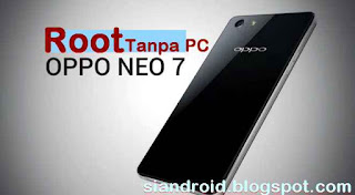 Cara mudah Root OPPO NEO 7 tanpa Komputer