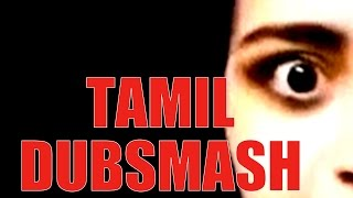 Tamil Dubsmash! Top – 100 Best Dubs Compilations