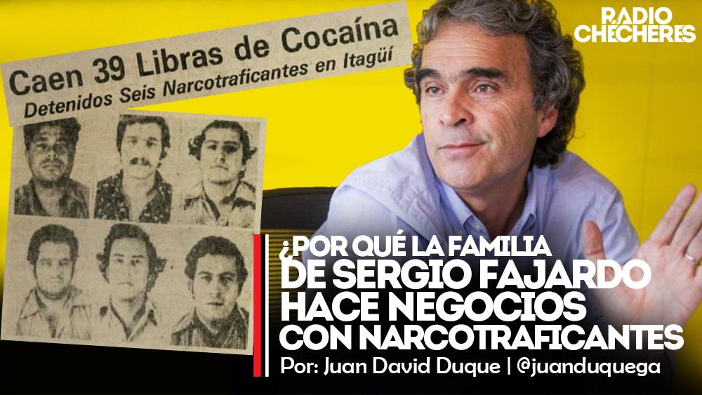 ¿Por qué la familia de Sergio Fajardo hace negocios con narcotraficantes?