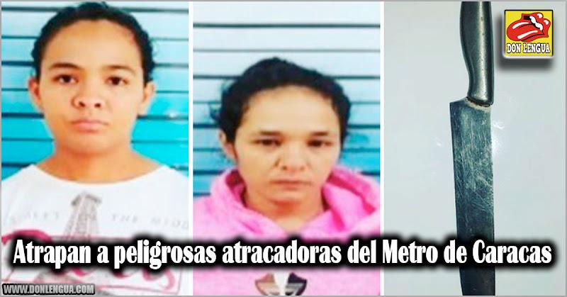 Atrapan a peligrosas atracadoras del Metro de Caracas