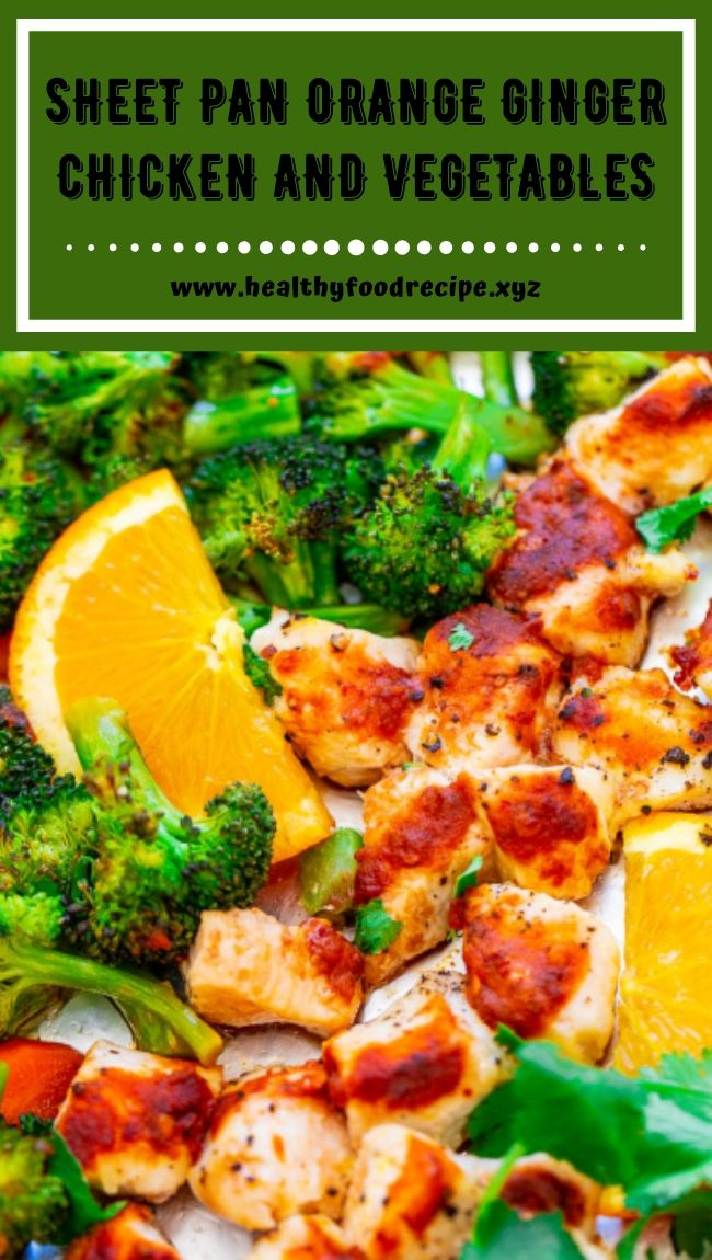 SHEET PAN ORANGE GINGER CHICKEN AND VEGETABLES