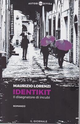 IDENTIKIT IL DISEGNATORE DI INCUBI Di Maurizio lorenzi