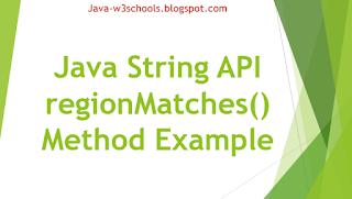 Java String API regionMatches() Method Example