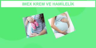 Hamilelikte Imex Krem