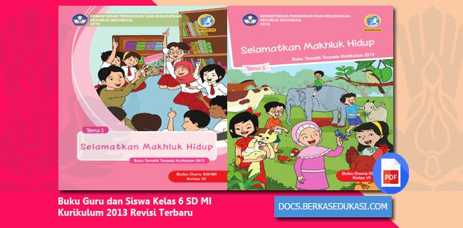 Buku Guru dan Siswa Kelas 6 SD MI Kurikulum 2013 Revisi Terbaru