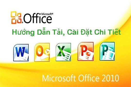 Download Office 2010 (32bit, 64bit) Full - Hướng Dẫn Tải, Cài Đặt Chi Tiết a