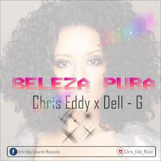 Chris Eddy Feat. Dell - G - Beleza Pura