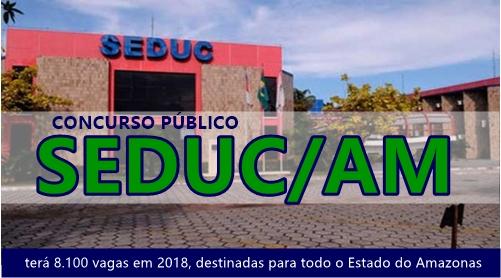 Concurso SEDUC/AM: terá 8.100 vagas em 2018