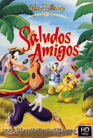 Saludos Amigos [1080p] [Latino-Ingles] [MEGA]