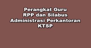Perangkat Guru RPP dan Silabus Administrasi Perkantoran KTSP