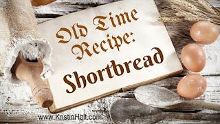 Kristin Holt | Old Time Recipe: Shortbread