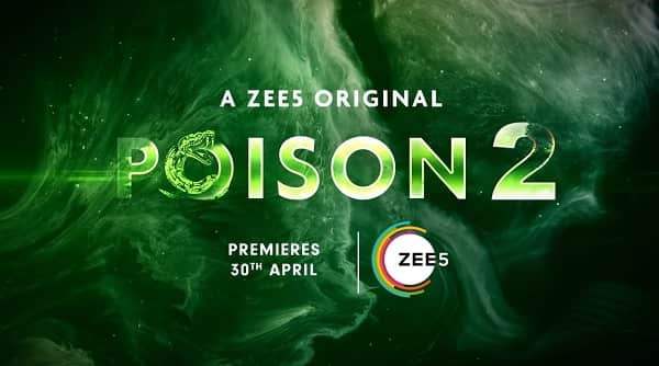Poison Web Series Season 1, 2 on ZEE5 - Here is the ZEE5 Poison Season 1, 2 wiki, Full Star-Cast and crew, Release Date, Promos, story, Character, Photos, Title Song.