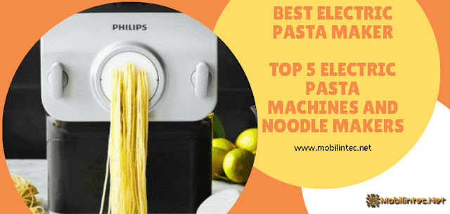 Best Electric Pasta Maker | Top 5 Electric Pasta Machines And Noodle Makers
