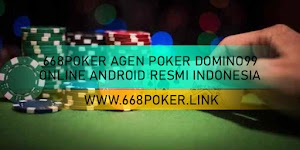 668POKER AGEN POKER DOMINO99 ONLINE ANDROID RESMI INDONESIA