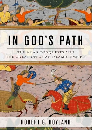in god's path - arab conquests and the creation of an islamic empire by robert hoyland