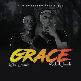 [MUSIC] Olaide Laredo Ft Tee Guy - Grace (Prod. By Soundpluz)