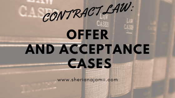 CONTRACT LAW: OFFER AND ACCEPTANCE CASES COMPILATION