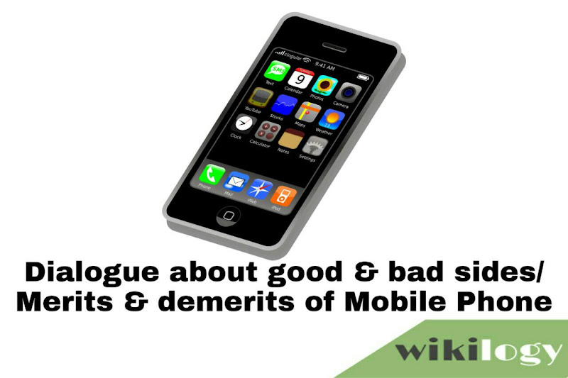 Dialogue about good & bad sides Merits & demerits of Mobile Phone