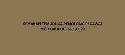 Semakan Temuduga Penolong Pegawai Meteorologi C29