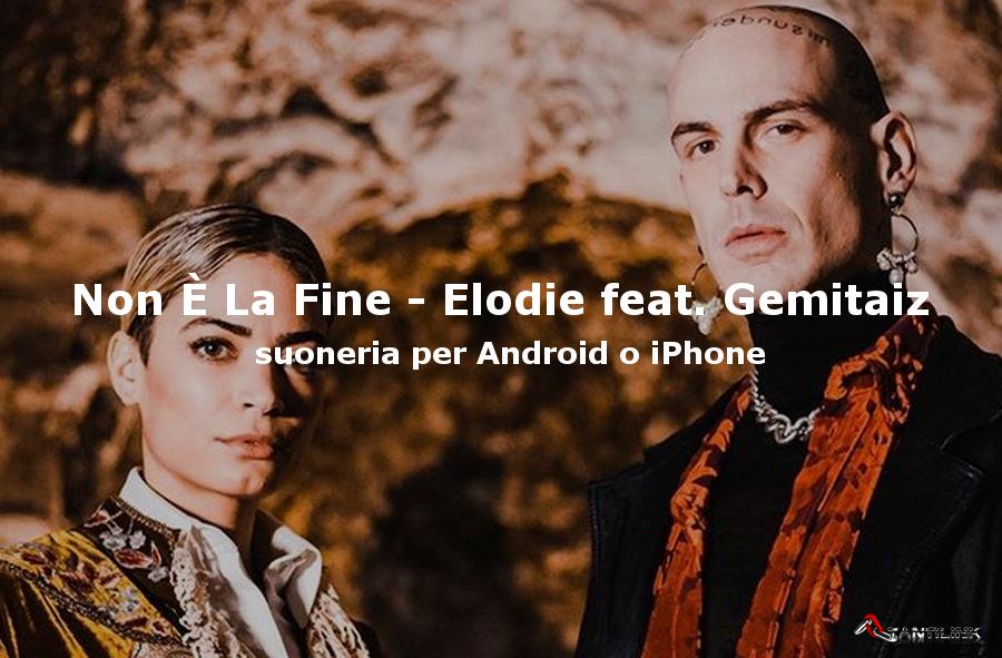 Non È La Fine Elodie feat. Gemitaiz, suoneria Non È La Fine, ringtones Non È La Fine, suonerie gratis
