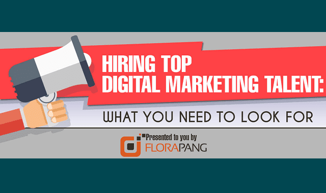 Hiring Top Digital Marketing Talent: What You Need to Look For